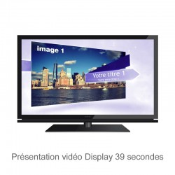 Présentation vidéo Display - 39 secondes